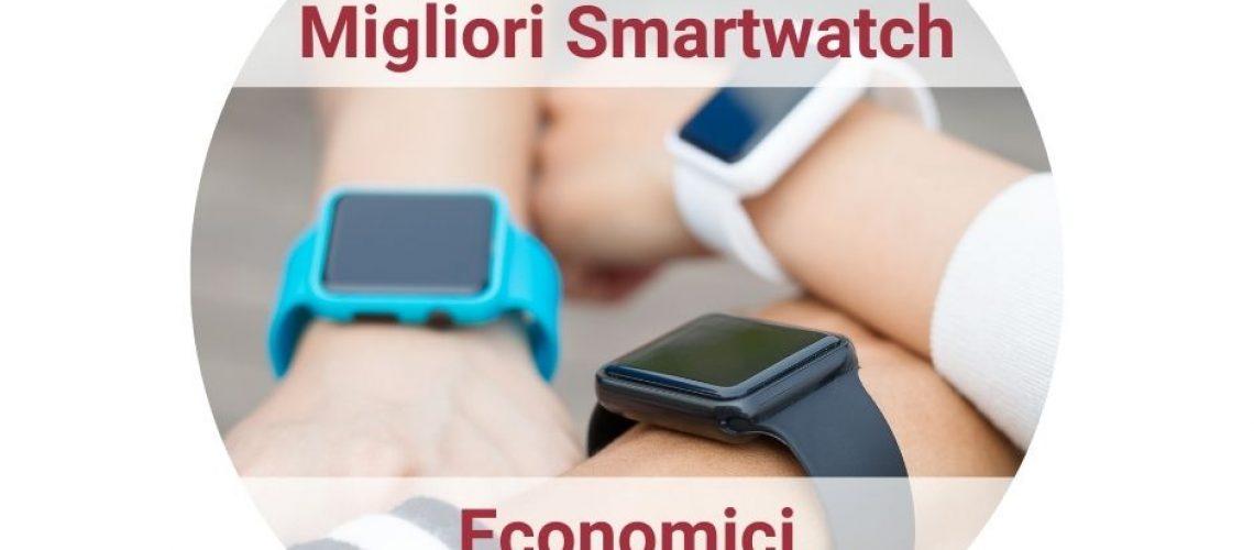 Migliori smartwatch economici